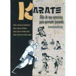 KARATE - Más de 100 ejercicios para aprender jugando, Jonatan Huertas