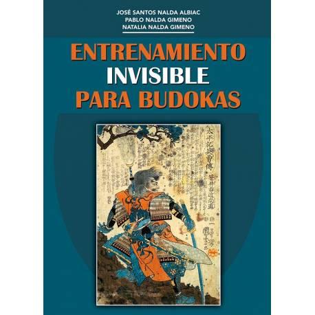 Libro ENTRENAMIENTO INVISIBLE PARA BUDOKAS, por J. Santos Nalda