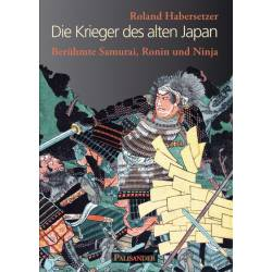 Libro Die Krieger des alten Japan - Berühmte Samurai, Ronin, Ninja, R. Habersetzer, alemán