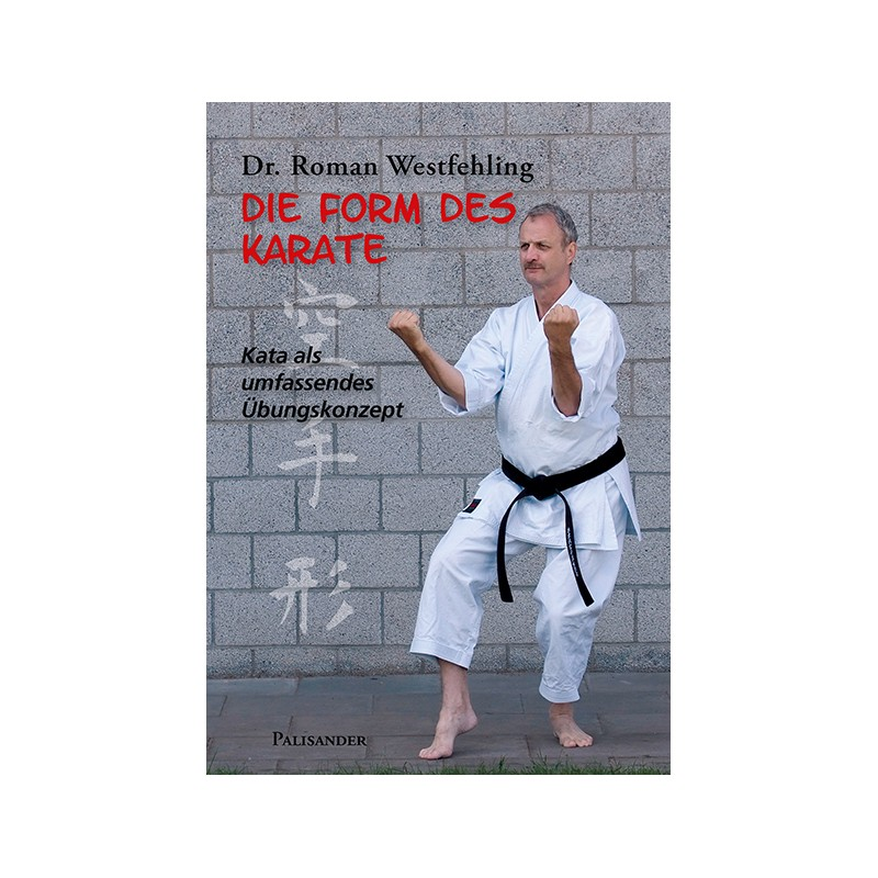 libro die form des karate roman westfehling alem n kamikaze karategi online shop. Black Bedroom Furniture Sets. Home Design Ideas