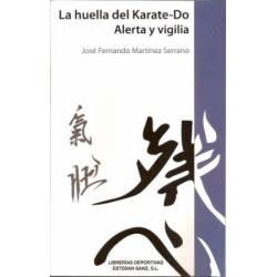 Libro La Huella del Karate-Do, Alerta y vigilia por José Fernando Martínez Serrano