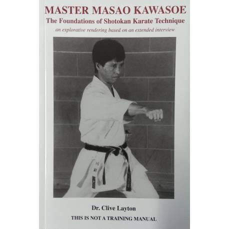 Book MASTER MASAO KAWASOE 8th DAN, The Foundations of Shotokan, Dr. Clive Layton, English