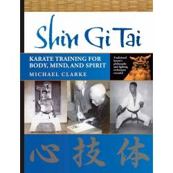 Livro SHIN GI TAI - Karate Training for Body,Mind,Spirit, Michael CLARKE, Inglês
