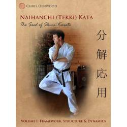 Libro CHRIS DENWOOD - Naihanchi (Tekki) Kata: The Seed of Shuri Karate, inglese Vol.1