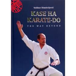 Livre KASE HA KARATE-DO, The Way Beyond, Velibor Dimitrijevic, Anglais