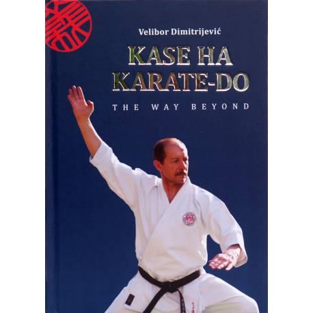 Book KASE HA KARATE-DO, The Way Beyond, Velibor Dimitrijevic, English