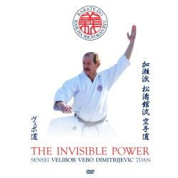 DVD THE INVISIBLE POWER - KASE HA SHOTOKAN RYU KARATE DO, Velibor Dimitrijevic
