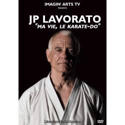 DVD Documentaire Jean-Pierre LAVORATO: Ma Vie, le Karate-Do.